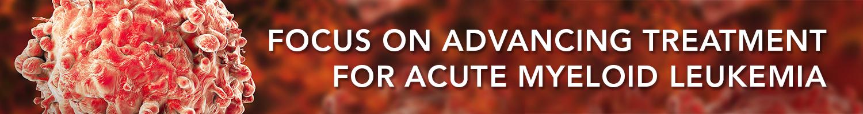 CME   Focus on Advancing Treatment for Acute Myeloid Leukemia
